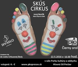 Skús cirkus [PKO 22.5.2016 o 16:00]
