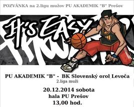 """PU AKADEMIK """"B"""" Prešov - BK Slovenský orol Levoča [Športová hala PU 20.12.2014 o 13:00]"""