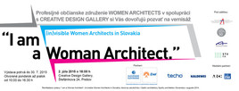 """I am a Woman Architect"" - in(visible) Women Architects in Slovakia [PO 2.7.2015 o 18:00]"